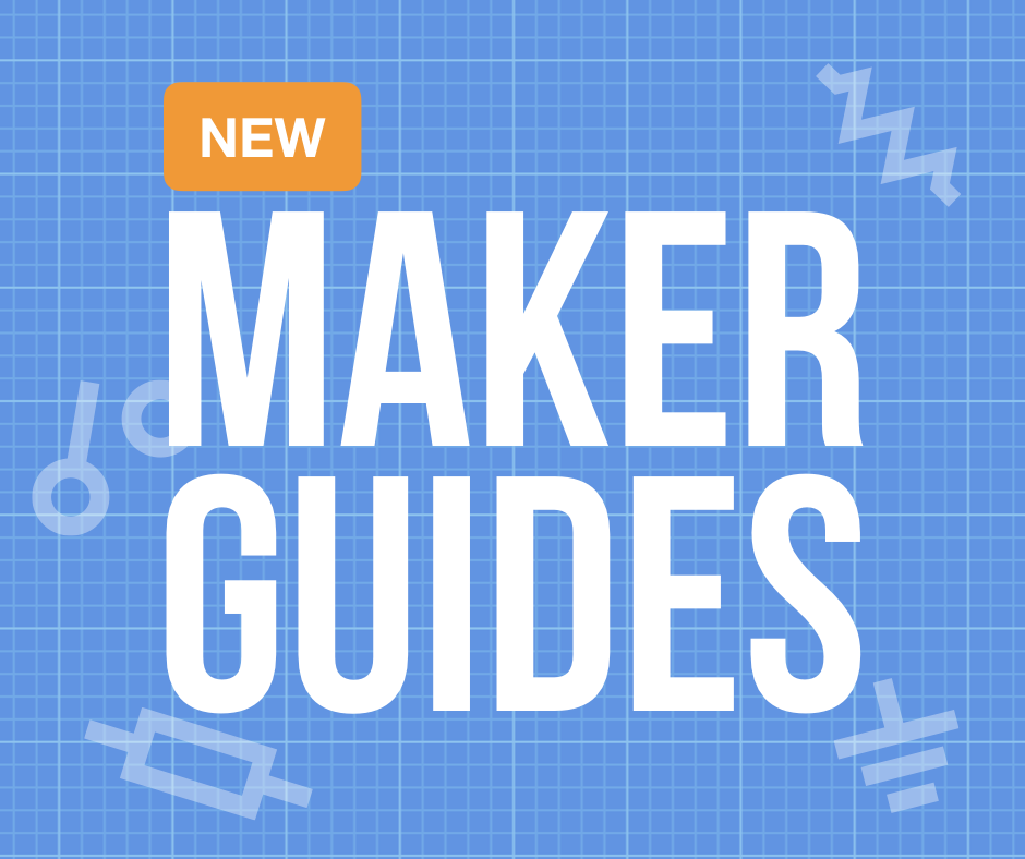 New Maker Guides